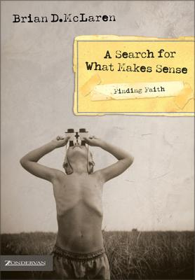 A Search for What Makes Sense - McLaren, Brian, and Chalke, Steve (Foreword by)