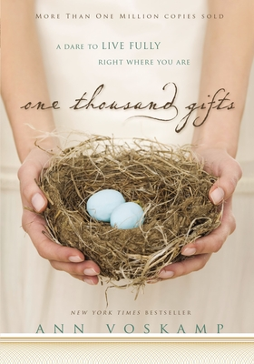 One Thousand Gifts: A Dare to Live Fully Right Where You Are - Voskamp, Ann