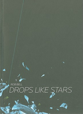 Drops Like Stars - Bell, Rob