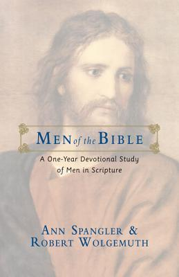Men of the Bible: A One-Year Devotional Study of Men in Scripture - Spangler, Ann, and Wolgemuth, Robert