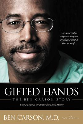 Gifted Hands: The Ben Carson Story - Carson, Ben, MD, and Murphey, Cecil, Mr., and Carson, Candy (Introduction by)
