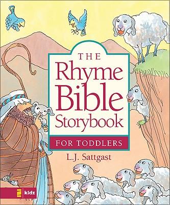 The Rhyme Bible Storybook for Toddlers - Sattgast, Linda J, and Sattgast, L J