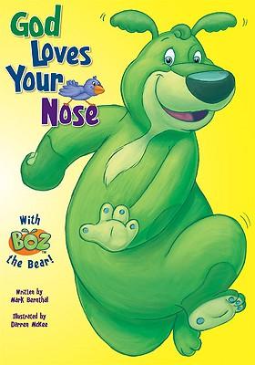 God Loves Your Nose - Bernthal, Mark