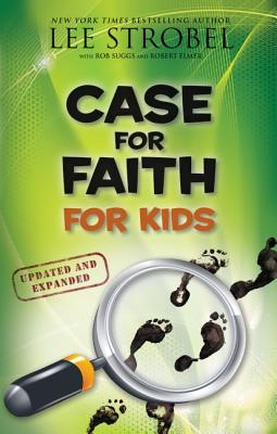 Case for Faith for Kids - Strobel, Lee, and Elmer, Robert, and Suggs, Rob