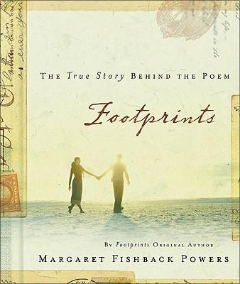 Footprints: The True Story Behind the Poem - Powers, Margaret Fishback