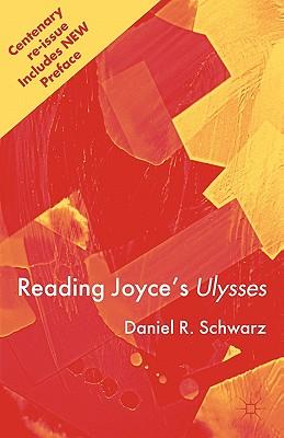Reading Joyce's Ulysses - Schwarz, Daniel R