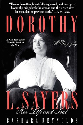 Dorothy L. Sayers: Her Life and Soul - Reynolds, Barbara