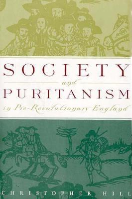 Society and Puritanism in Pre-Revolutionary England - Hill, Christopher