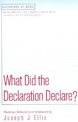 What Did the Declaration Declare? - Ellis, Joseph J