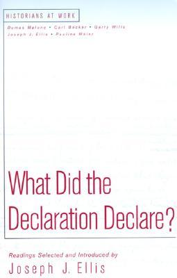 What Did the Declaration Declare? - Ellis, Joseph J