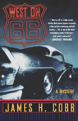 West on 66: A Mystery - Cobb, James H