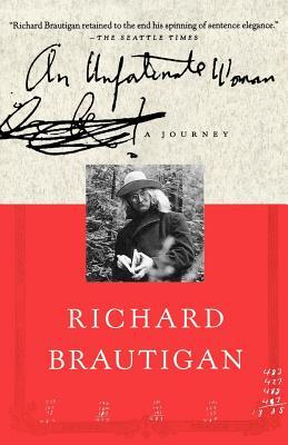 An Unfortunate Woman: A Journey - Brautigan, Richard