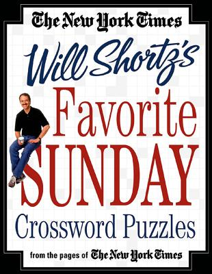 The New York Times Will Shortz's Favorite Sunday Crossword Puzzles - Shortz, Will (Editor)