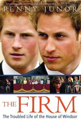 The Firm: The Troubled Life of the House of Windsor - Junor, Penny