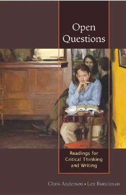 Open Questions: Reading for Critical Thinking and Writing - Anderson, Wayne C, and Runciman, Alexander, and Anderson, Chris