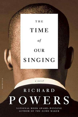 The Time of Our Singing - Powers, Richard, and Powers