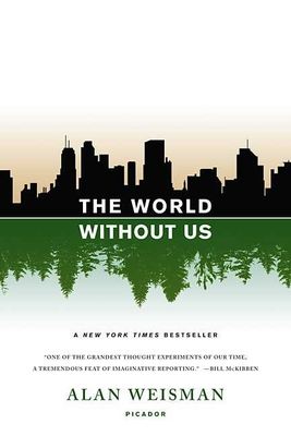 The World Without Us - Weisman, Alan