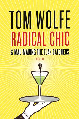 Radical Chic & Mau-Mauing the Flak Catchers - Wolfe, Tom