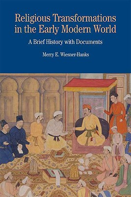 Religious Transformations in the Early Modern World: A Brief History with Documents - Wiesner-Hanks, Merry E