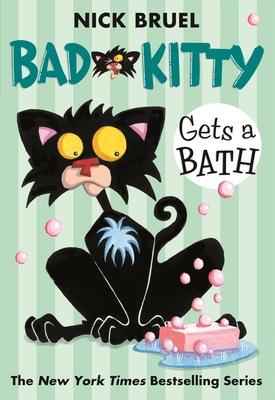 Bad Kitty Gets a Bath - Bruel, Nick