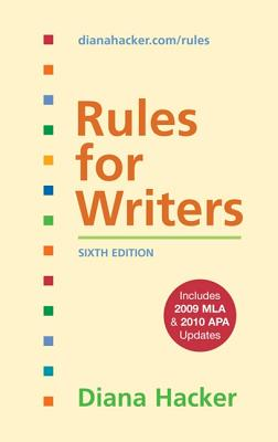 Rules for Writers, 6th Edition with 2009 MLA and 2010 APA Updates - Hacker, Diana, and Sommers, Nancy (Contributions by), and Jehn, Tom (Contributions by)