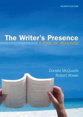 The Writer's Presence: A Pool of Readings - McQuade, Donald, and Atwan, Robert