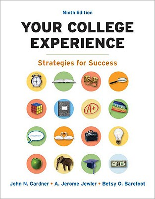 Your College Experience: Strategies for Success, by Gardner, 11th Edition