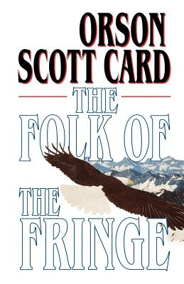 The Folk of the Fringe - Card, Orson Scott