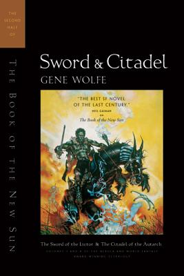 Sword & Citadel: The Second Half of 'The Book of the New Sun' - Wolfe, Gene