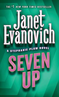 Seven Up: A Stephanie Plum Novel - Evanovich, Janet