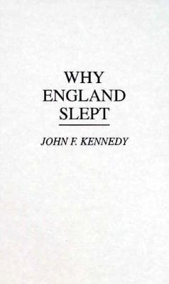 Why England Slept - Kennedy, John F