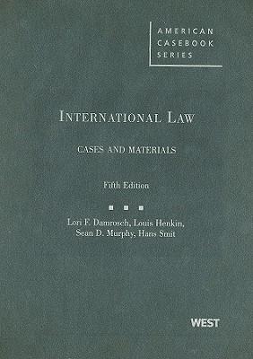 International Law: Cases and Materials - Damrosch, Lori Fisler, and Henkin, Louis, and Murphy, Sean D