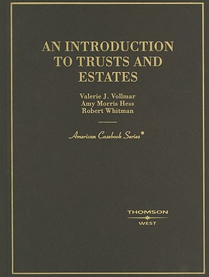 An Introduction to Trusts and Estates - Vollmar, Valerie J, and Hess, Amy Morris, and Whitman, Robert