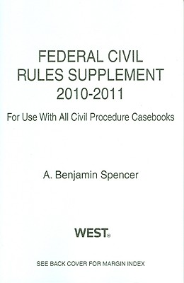 Federal Civil Rules Supplement: For Use with All Civil Procedure Casebooks - Spencer, A Benjamin