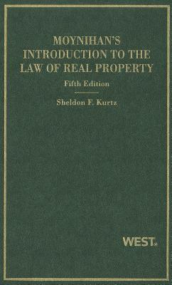 Kurtz's Moynihan's Introduction to the Law of Real Property, 5th (Hornbook Series) - Kurtz, Sheldon F