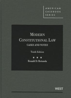 Modern Constitutional Law: Cases and Notes - Rotunda, Ronald D