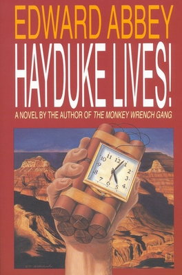 Hayduke Lives! - Abbey, Edward, and Abbey