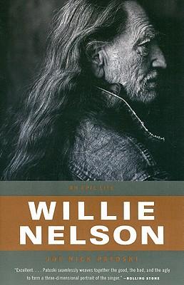 Willie Nelson: An Epic Life - Patoski, Joe Nick