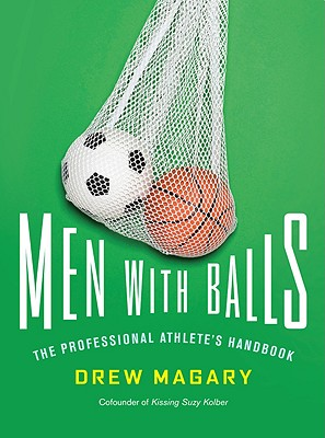 Men with Balls: The Professional Athlete's Handbook - Magary, Drew, and Brand, Christopher (Illustrator), and Richards, Kevin (Illustrator)