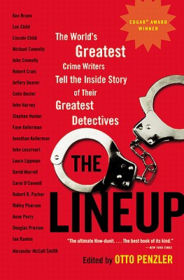 The Lineup: The World's Greatest Crime Writers Tell the Inside Story of Their Greatest Detectives - Penzler, Otto (Editor)