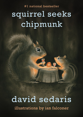 Squirrel Seeks Chipmunk: A Modest Bestiary - Sedaris, David