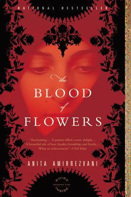 The Blood of Flowers - Amirrezvani, Anita