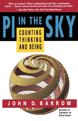 Pi in the Sky: Counting, Thinking, and Being - Barrow, John D (Preface by)