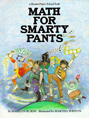 Brown Paper School Book: Math for Smarty Pants - Burns, Marilyn