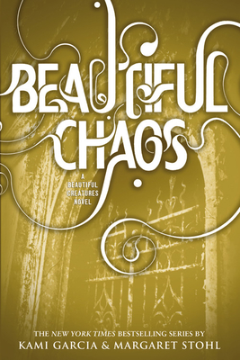 Beautiful Chaos - Garcia, Kami, and Stohl, Margaret
