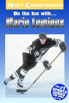 On the Ice With... Mario Lemieux - Christopher, Matt, and Stout, Glenn (Text by)