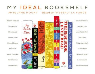 My Ideal Bookshelf - La Force, Thessaly (Editor), and Mount, Jane