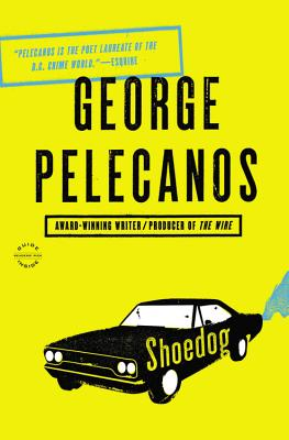 Shoedog - Pelecanos, George