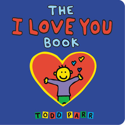 The I Love You Book - Parr, Todd