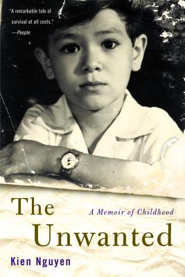The Unwanted: A Memoir of Childhood - Nguyen, Kien